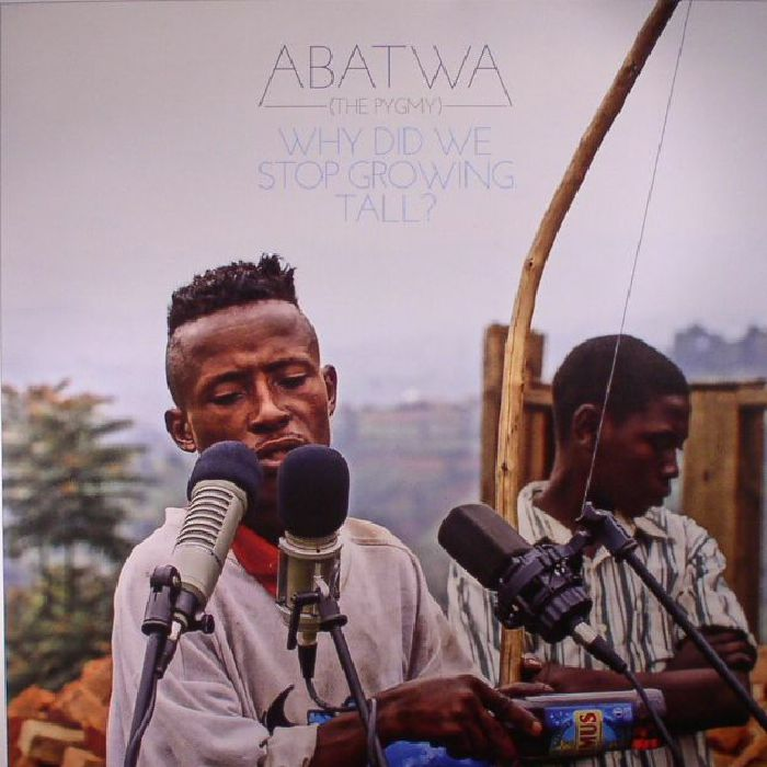 VARIOUS - Abatwa (The Pygmy): Why Did We Stop Growing Tall?