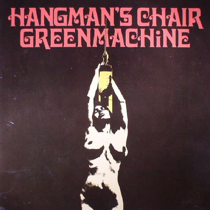 HANGMAN'S CHAIR/GREENMACHINE - Split
