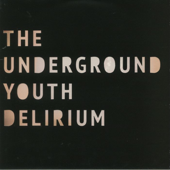 UNDERGROUND YOUTH, The - Delirium (remastered)