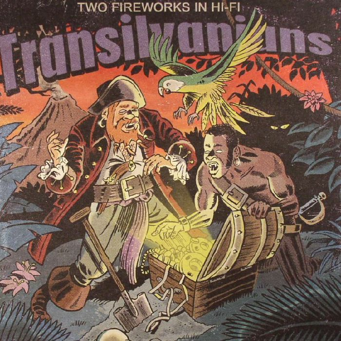 TRANSILVANIANS - Two Fireworks In Hi Fi