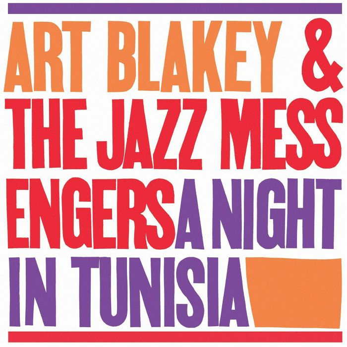ART BLAKEY & THE JAZZ MESSENGERS - A Night In Tunisia (remastered)