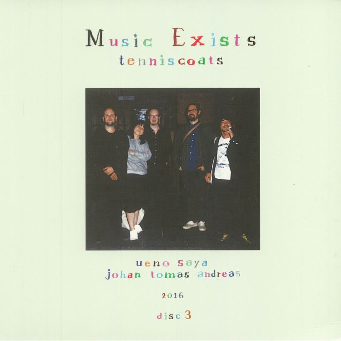TENNISCOATS - Music Exists Disc 3
