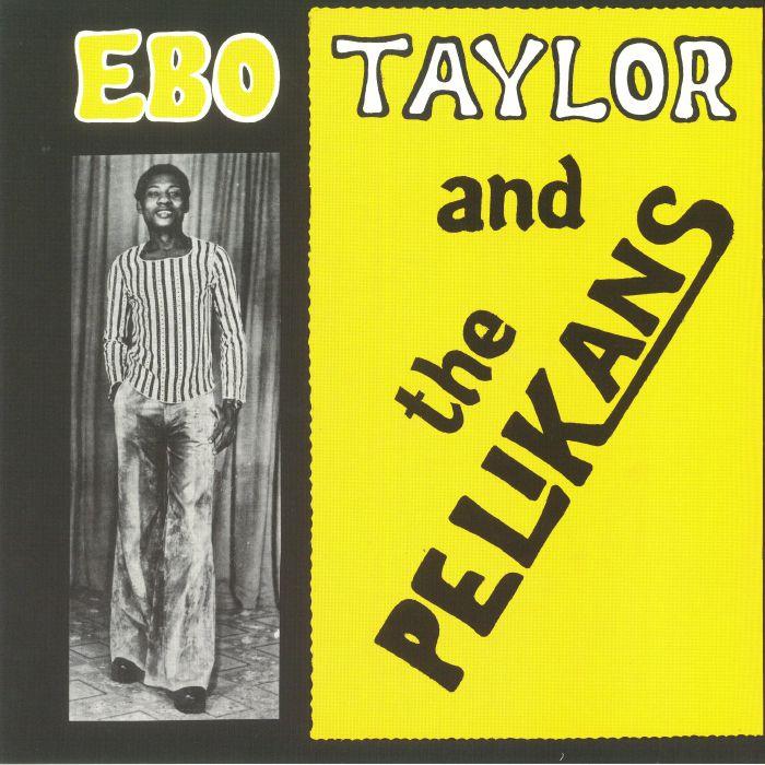 TAYLOR, Ebo - Ebo Taylor & The Pelikans