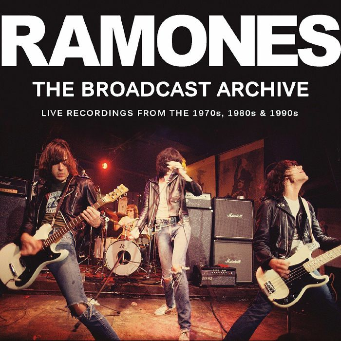 RAMONES - The Broadcast Archives: Live Recordings From the 1970s, 1980s & 1990s