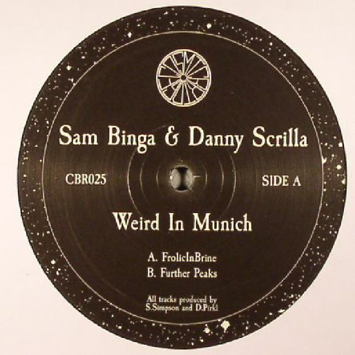 BINGA, Sam/DANNY SCRILLA - Weird In Munich
