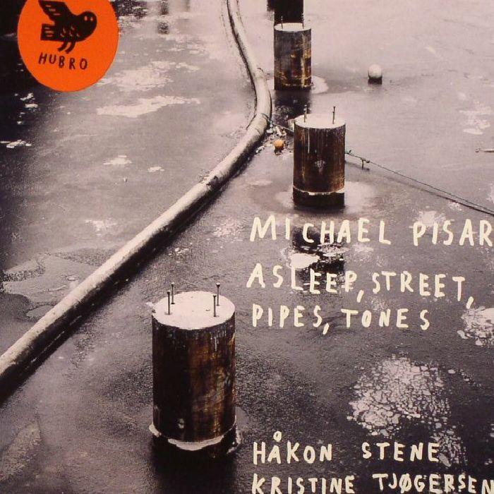 PISARO, Michael/HAKON STENE/KRISTINE TJOGERSEN - Asleep Street Pipes Tones