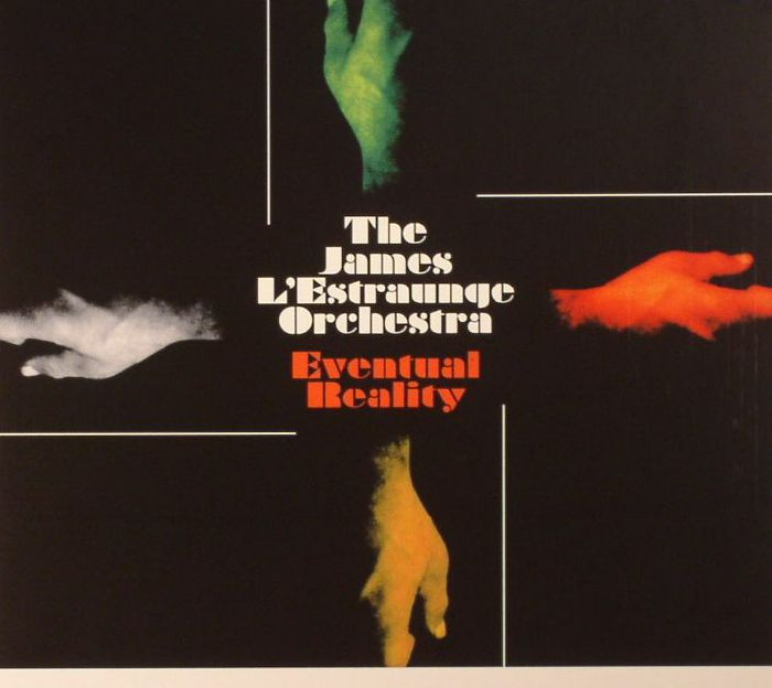 JAMES L'ESTRAUNGE ORCHESTRA, The - Eventual Reality