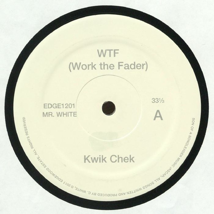 MR WHITE - WTF (Work The Fader)