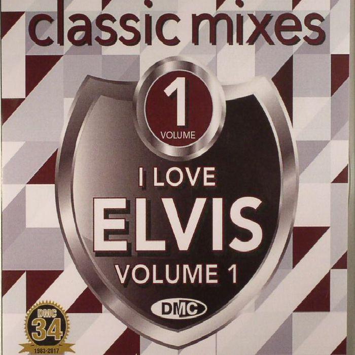 PRESLEY, Elvis/VARIOUS - Classic Mixes I Love Elvis Vol 1 (Strictly DJ Only)