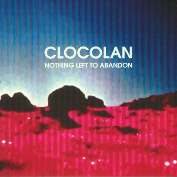 CLOCOLAN - Nothing Left To Abandon