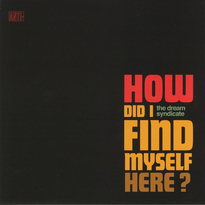 DREAM SYNDICATE, The - How Did I Find Myself Here?