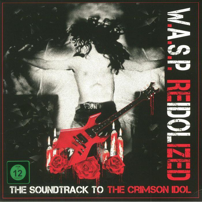 WASP - Reidolized: The Soundtrack To The Crimson Idol (Soundtrack)