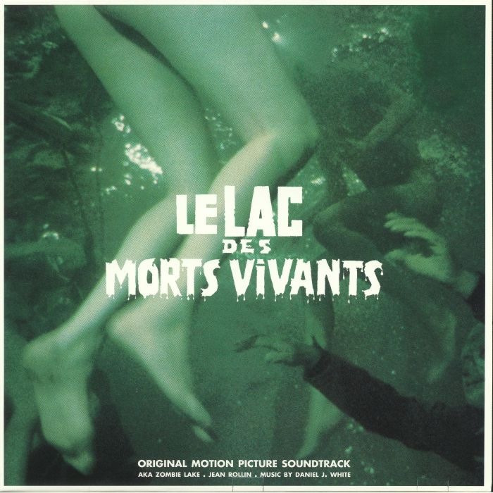 WHITE, Daniel J - Le Lac Des Morts Vivants aka Zombie Lake (Soundtrack)