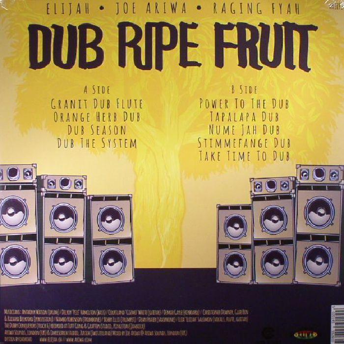 ELIJAH/JOE ARIWA/RAGING FYAH - Dub Ripe Fruit