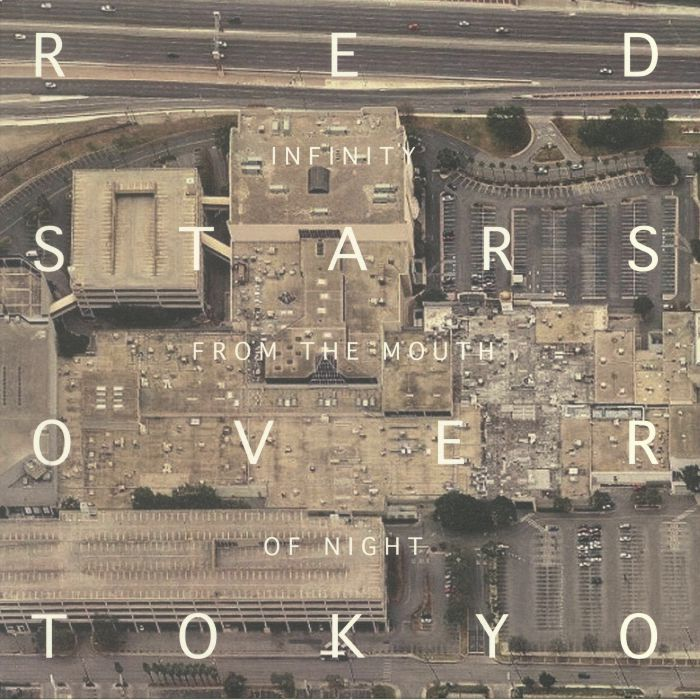 RED STARS OVER TOKYO - Infinity From The Mouth Of Night