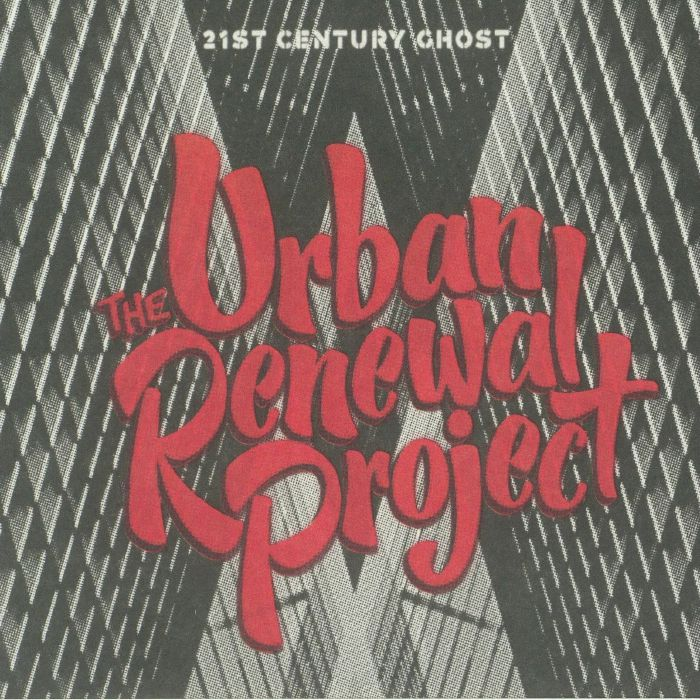 URBAN RENEWAL PROJECT, The - 21st Century Ghost