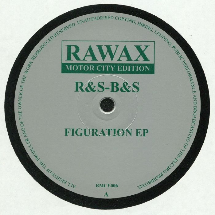 R&S - B&S - Figuration EP (Rawax Motor City Edition) *Preorder*