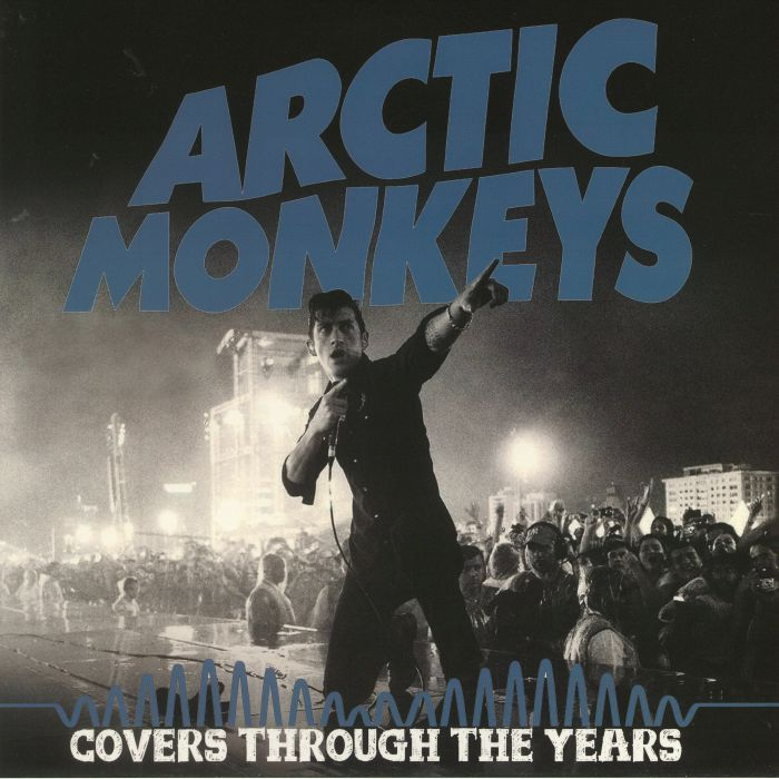 ARCTIC MONKEYS - Covers Through The Years
