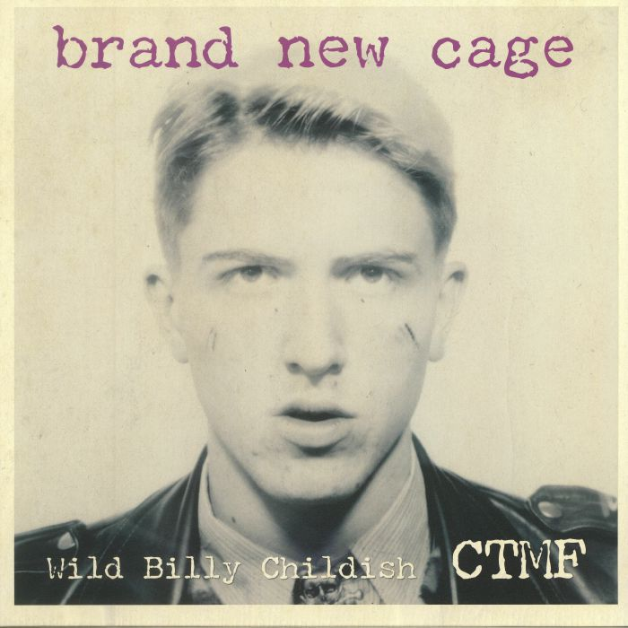 WILD BILLY CHILDISH/CTMF - Brand New Cage
