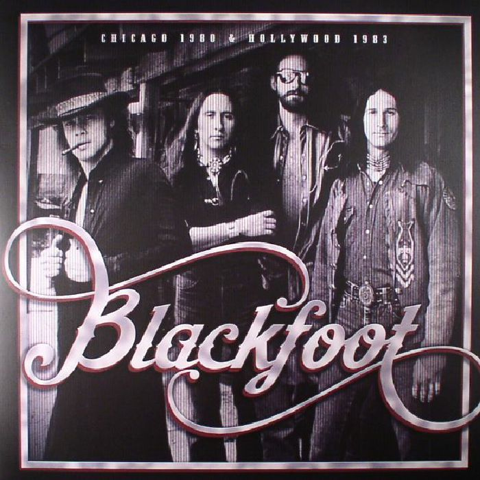 BLACKFOOT - Chicago 1980 & Hollywood 1983