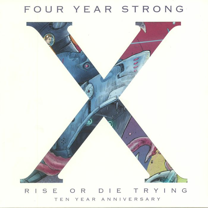 FOUR YEAR STRONG - Rise Or Die Trying: 10 Year Anniversary