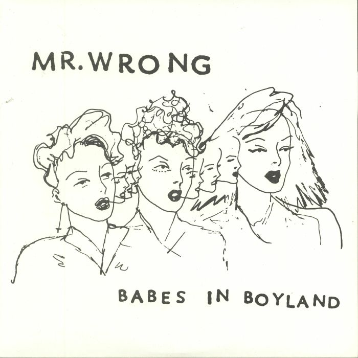 MR WRONG - Babes In Boyland