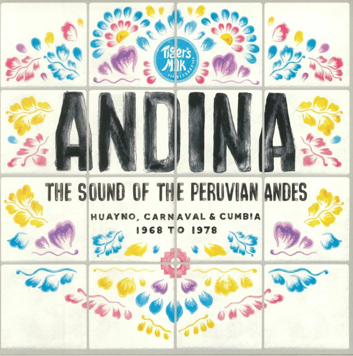 VARIOUS - Andina: Huayno Carnaval & Cumbia The Sound Of The Peruvian Andes 1968 To 1978