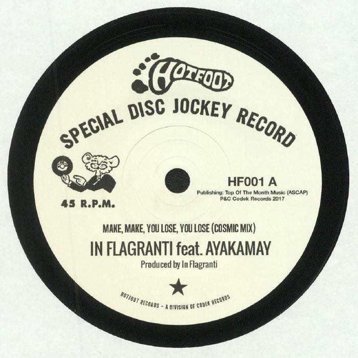 IN FLAGRANTI feat AYAKAMAY - Make Make You Lose You Lose