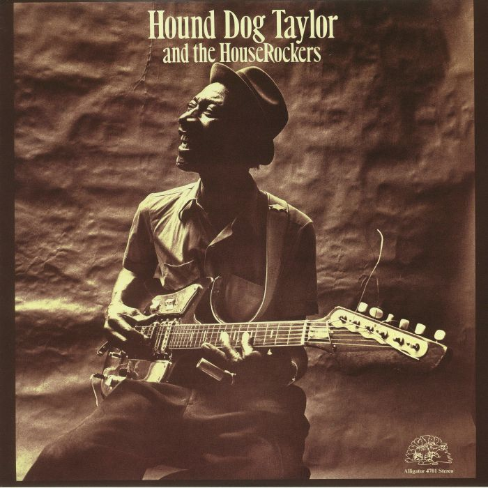HOUND DOG TAYLOR - Hound Dog Taylor & The House Rockers (remastered)