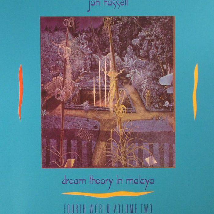 HASSELL, Jon - Dream Theory In Malaya: Fourth World Volume Two