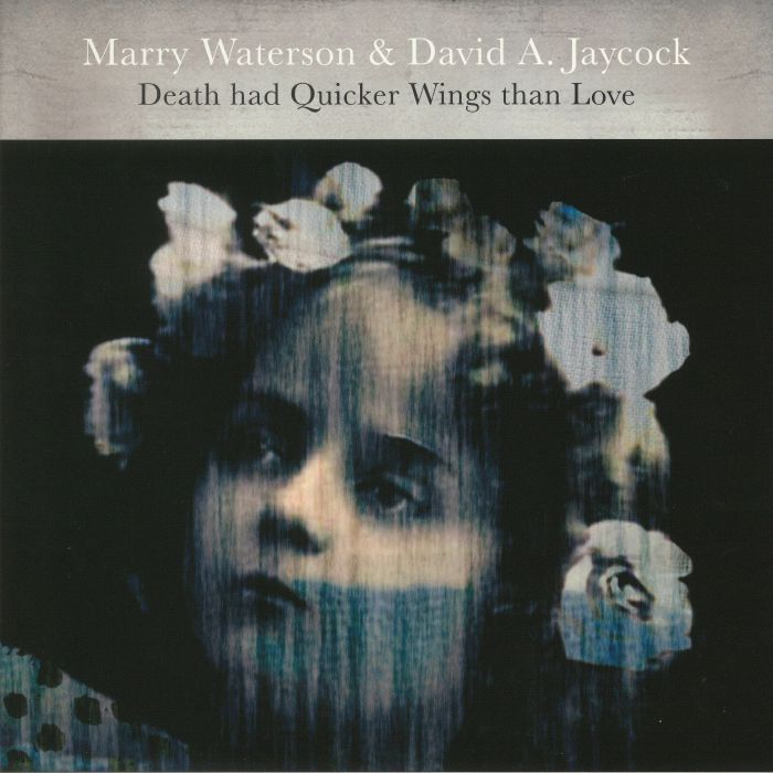WATERSON, Marry/DAVID A JAYCOCK - Death Had Quicker Wings Than Love