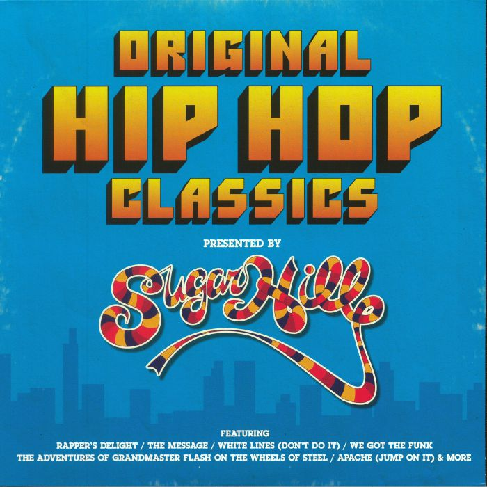 VARIOUS - Original Hip Hop Classics Presented By Sugar Hill