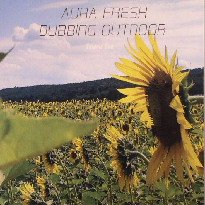 AURA FRESH - Dubbing Outdoor: Volume One