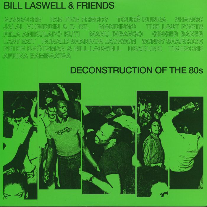 LASWELL, Bill & FRIENDS - Deconstruction Of The 80s