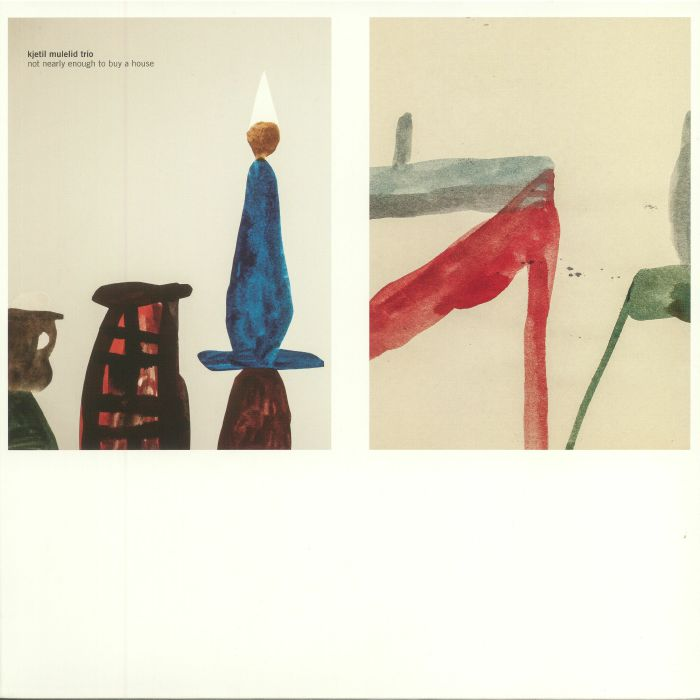 KJETIL MULELID TRIO - Not Nearly Enough To Buy A House