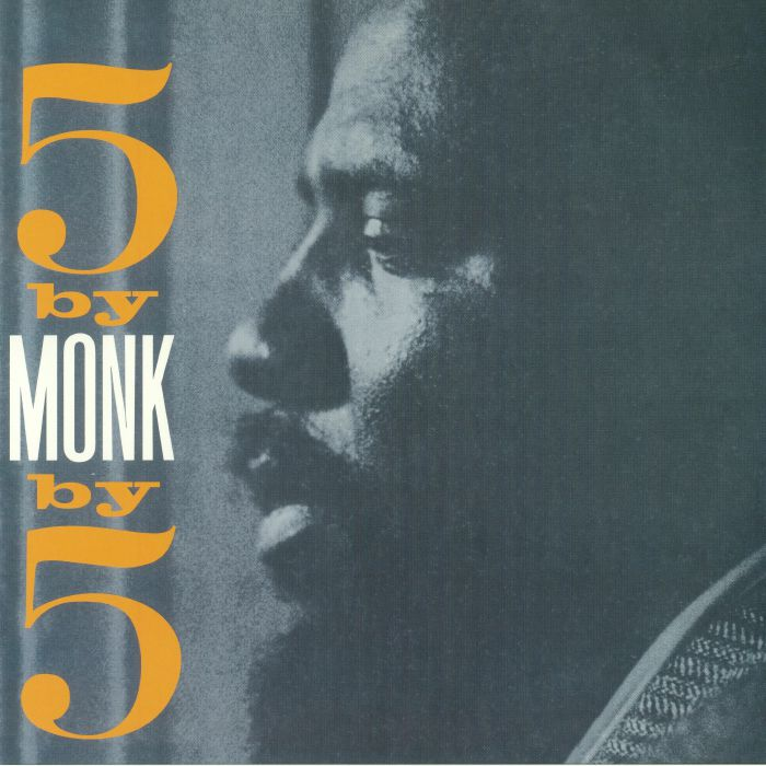THELONIOUS MONK QUINTET - 5 By Monk By 5 (reissue)