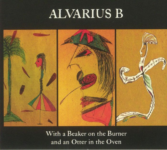 ALVARIUS B - With A Beaker On The Burner & An Otter In The Oven