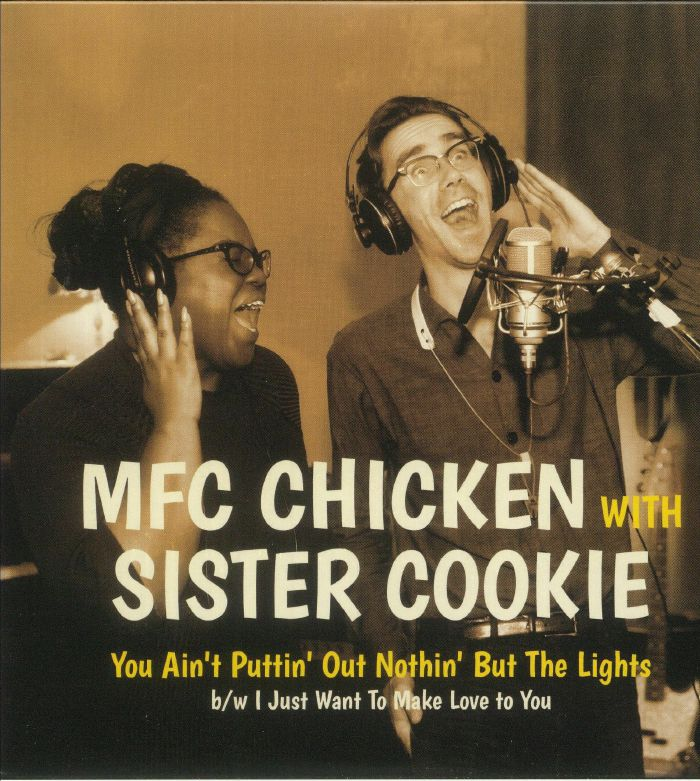MFC CHICKEN with SISTER COOKIE - You Ain't Puttin' Out Nothin' But The Lights