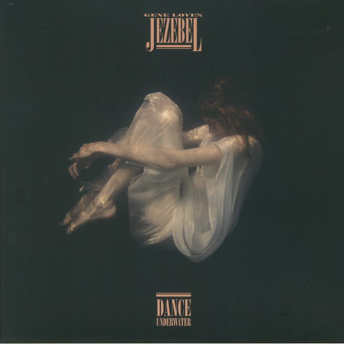 GENE LOVES JEZEBEL - Dance Underwater