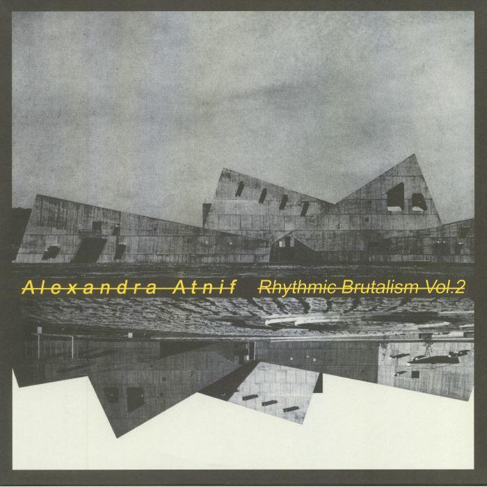 ATNIF, Alexandra - Rhythmic Brutalism Vol 2