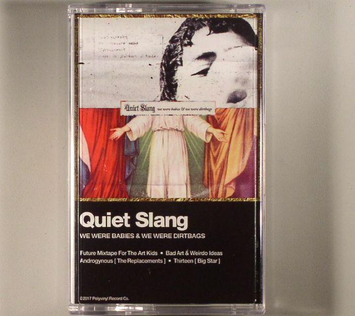 QUIET SLANG aka BEACH SLANG - We Were Babies & We Were Dirtbags