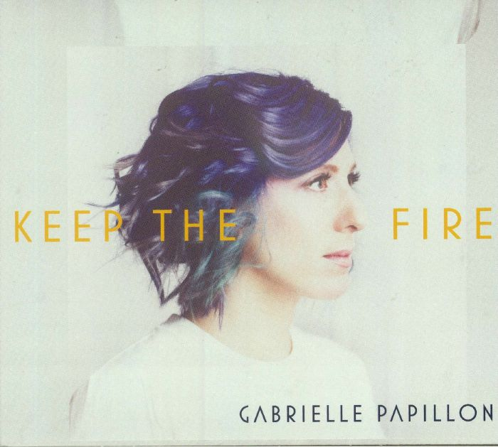 PAPILLON, Gabrielle - Keep The Fire
