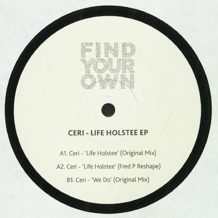 CERI - Life Holstee EP (feat Fred P reshape)