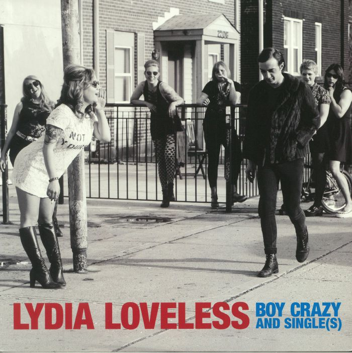 LOVELESS, Lydia - Boy Crazy & Single(s)