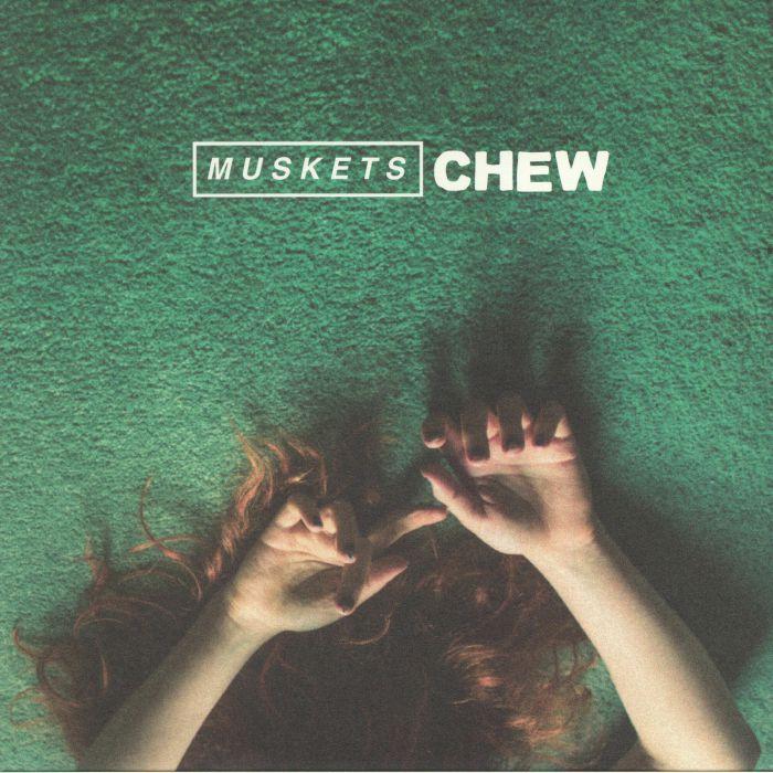 MUSKETS - Chew