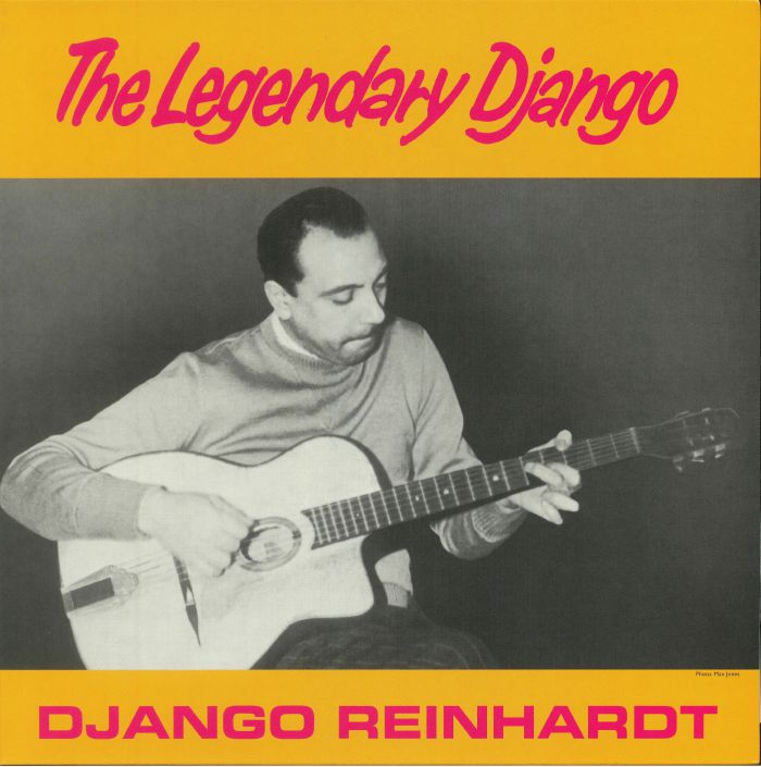 REINHARDT, Django - The Legendary Django (reissue)