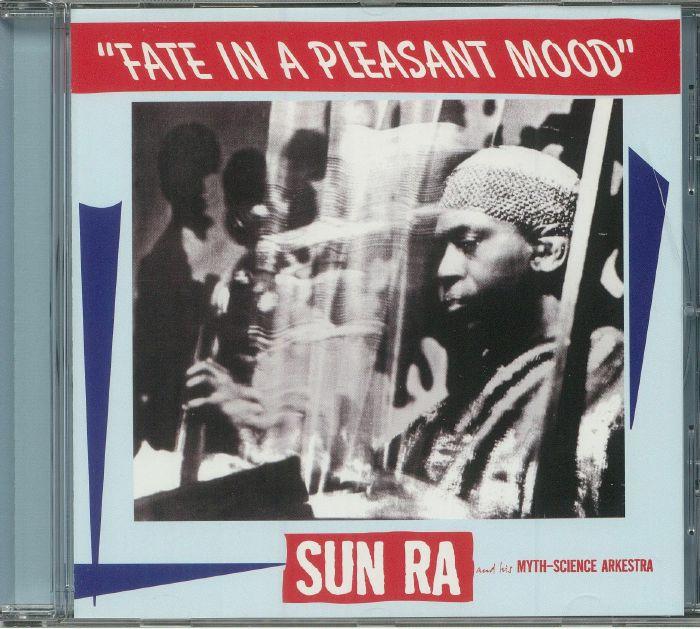 SUN RA & HIS MYTH SCIENCE ARKESTRA - Fate In A Pleasant Mood