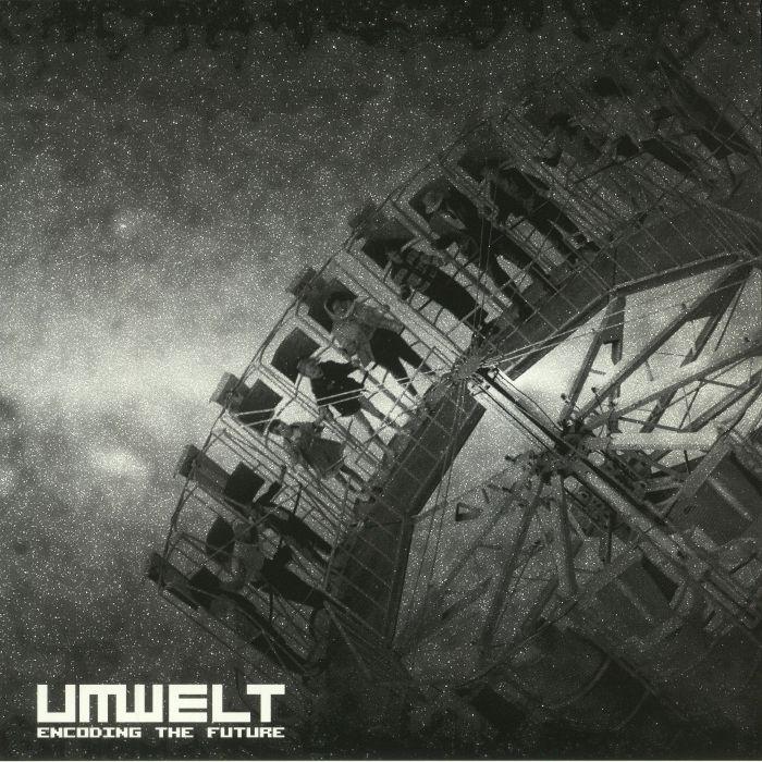 UMWELT - Encoding The Future