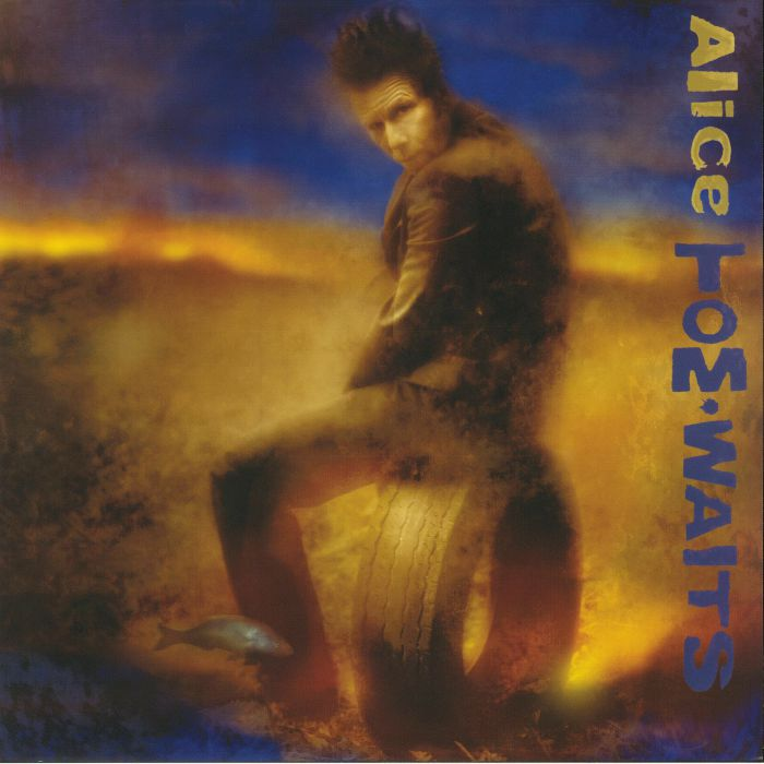 WAITS, Tom - Alice (remastered)
