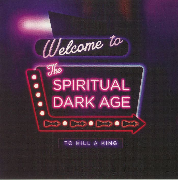 TO KILL A KING - Welcome To The Spiritual Dark Age